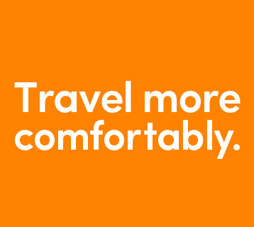 Travel more comfortably